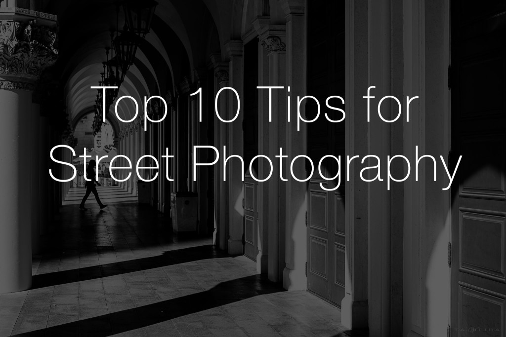 Top 10 Tips for Street Photography